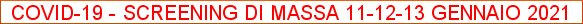 COVID-19 - SCREENING DI MASSA 11-12-13 GENNAIO 2021