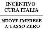 INCENTIVO CURA ITALIA e NUOVE IMPRESE A TASSO ZERO